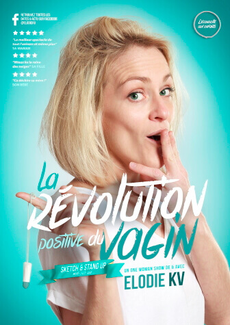 Elodie Kv - La Révolution Positive Du Vagin - One Woman Show au Théâtre Le Point Comédie