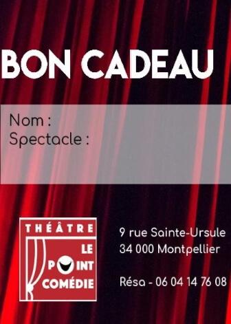Bon Cadeau - café-théâtre au Théâtre Le Point Comédie - Théâtre Montpellier