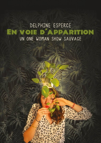 Delphine en voie d'apparition One Woman Show au Théâtre Le Point Comédie