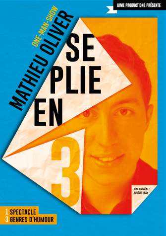 Mathieu Oliver se plie en 3 - One Man Show au Théâtre Le Point Comédie