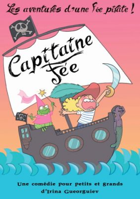 Capitaine Fée, les aventures d'une fée pirate !
